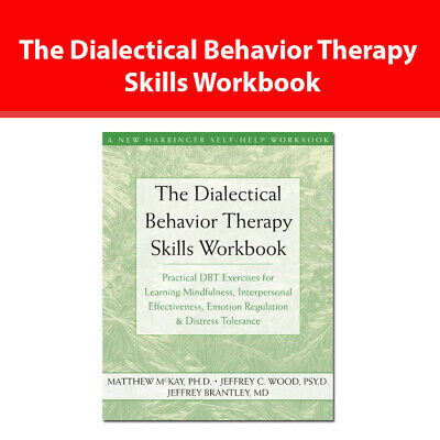 The Dialectical Behavior Therapy Skills Workbook: Practical DBT Exercises NEW