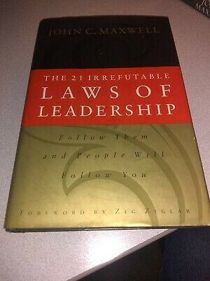 The 21 Irrefutable Laws of Leadership : Follow Them and People Will Follow You …