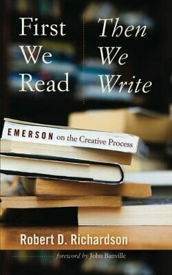 NEW - First We Read, Then We Write: Emerson on the Creative Process (Muse Books)