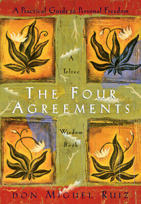 The Four Agreements Illustrated Edition: A Practical Guide to Personal Freedom.