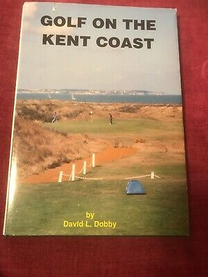 Golf on the Kent coast (Hardcover) by David Dobby