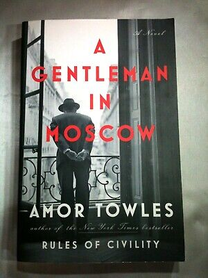 A Gentleman in Moscow by Amor Towles 2016 Trade Paperback NF