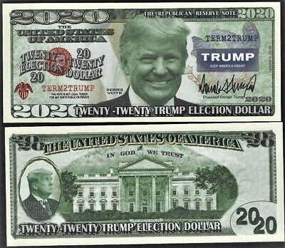 Donald Trump 2020 Re-Election Presidential Dollar Bill - Limited..