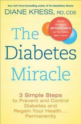 The Diabetes Miracle: 3 Simple Steps to Prevent and Control Diabetes and Regain