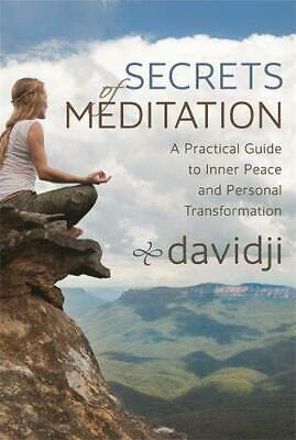 Secrets of Meditation A Practical Guide to Inner Peace and Personal Transformat