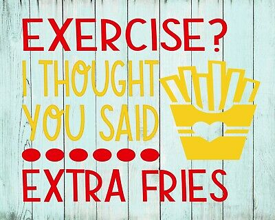 I THOUGHT YOU SAID EXTRA FRIES wood SIGN 3.5X8 inches MADE IN USA EXERCISE