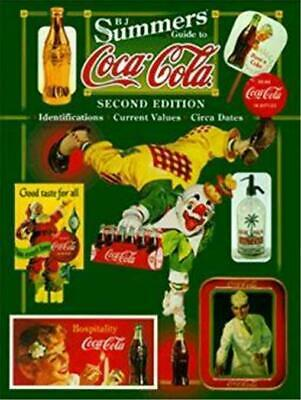B.J. Summers' Guide to Coca-Cola: Identifications 2nd Edition