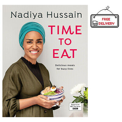 Nadiya Hussain Time to Eat by Nadiya Hussain New Hardcover Book NEW