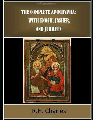 The Complete Apocrypha Jubilees Enoch R H Charles with Enoch Jasher and Jubilees