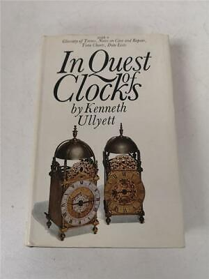 In Quest Of Clocks Hard Back Book By Kenneth Ullyett Reference Clock Book