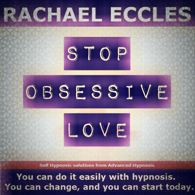 Stop Obsessive Love Hypnosis CD, Hypnotherapy