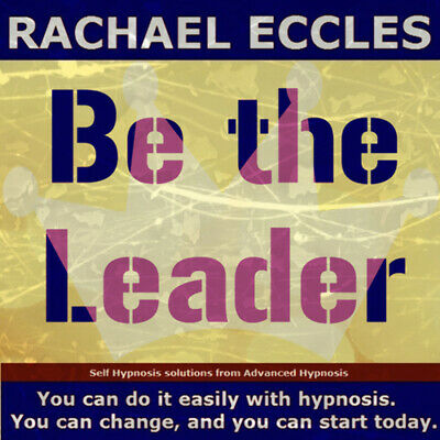 Be the Leader, Leadership Confidence, Hypnotherapy, Self Hypnosis CD