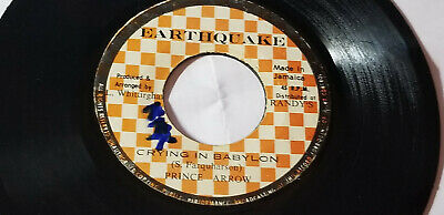 RARE - PRINCE ARROW - CRYING IN BABYLON ROOTS /  Reggae 45 on EARTHQUAKE  LABEL