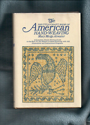 Shuttle-Craft Book of American Hand-Weaving by Mary Meigs Atwater