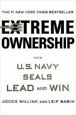 Extreme Ownership: How U.S. Navy Seals Lead and Win by Jocko Willin