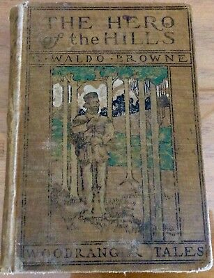 Antique Hero of Hills Browne Woodranger Tales Book Vintage 1901 First Edition