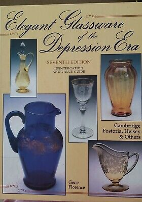 Elegant Glassware of the Depression Era 7th Edition Gene Florence