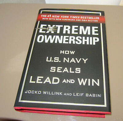 Extreme Ownership How Us Navy Seals Lead And Win Jocko Willink Hardcover