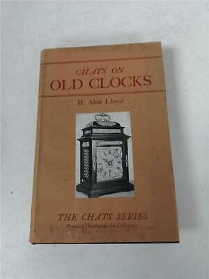 Chats On Old Clocks The Chats Series Hard Back Clock Book By H. Alan Lloyds