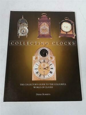 Collecting Clocks The Collector's Guide Hard Back Clock Book By Derek Roberts
