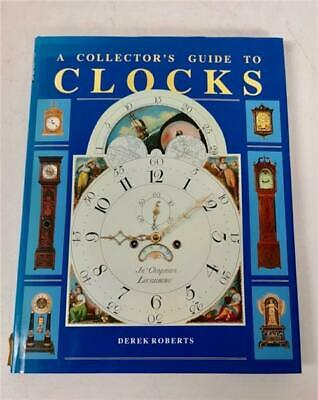 A Collectors Guide To Clocks Hard Back Clock Book By Derick Roberts