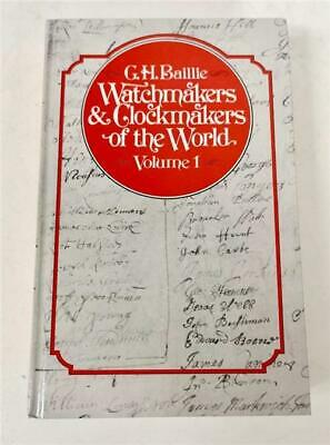 ​Watchmakers & Clockmakers Of The World Hard Back Clock Book By G.H Baillie Vol1