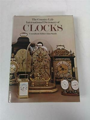 The Country Life International Dictionary Of Clocks Hard Back Book By Alan Smith