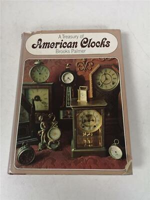 A Treasury Of American Clocks Hard Back Book By Brooks Palmer Clock Reference