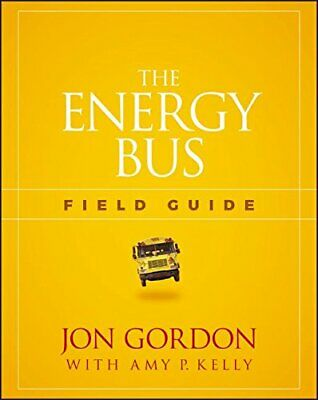 NEW - The Energy Bus Field Guide by Gordon, Jon