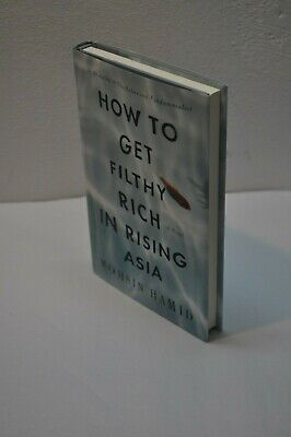 Mohsin Hamid~How to Get Filthy Rich in Rising Asia~1st Edition/Print~Hardcover