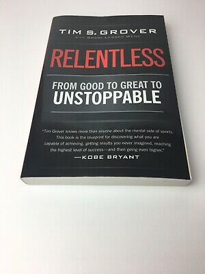 Relentless : From Good to Great to Unstoppable, Paperback by Grover, Tim S.; ...