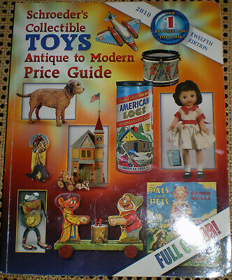 Schroeder's Collectible TOYS Antique to Modern Price Guide 2010 12th Edition