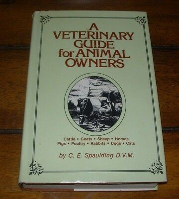 A Veterinary Guide for Animal Owners  - CATTLE GOATS SHEEP HORSES PIGS DOGS CATS