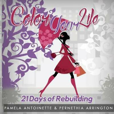 Color Your Life: 21 Days of Rebuilding
