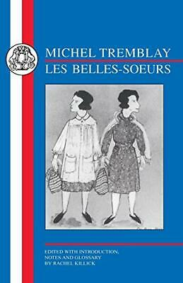 Michel Tremblay - Les Belles-soeurs French Texts Annotated edition Anglais