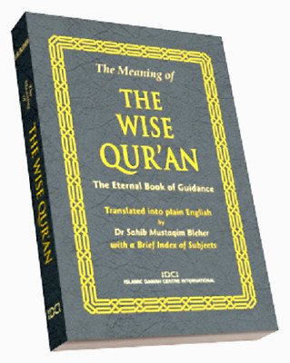 The Wise Quran: Translated into Plain English - Dr Mustaqim Bleher -PB - 14x19cm