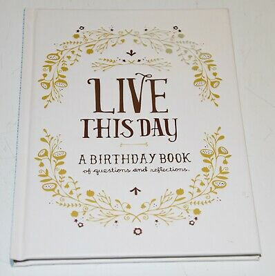 LIVE THIS DAY - A Birthday Book of Questions & Reflections - As New