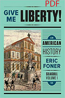 Give Me Liberty!: An American History - Vol. 1 file - Seagull 5th Edition