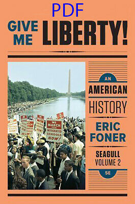 Give Me Liberty!: An American History - Vol. 2 Seagull 5th Edition file