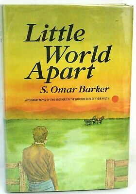Little World Apart by S Omar Barker 1966 1st Edition Triple SIGNED HC & DJ Book