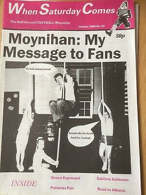 When Saturday Comes (WSC) Issue 23 JANUARY 1989 Moninhan: MY MESSAGE TO FANS