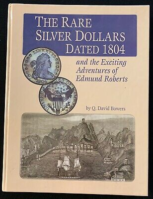 {DO377C}The Rare Silver Dollars Dated 1804 by Q. David Bowers - Signed Copy