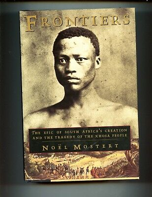 FRONTIERS - South Africa's Creation & Tragedy of the Xhosa People, Mostert, HBdj