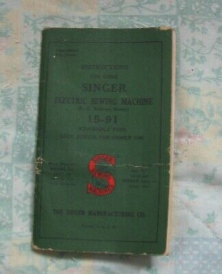 Vintage 1941 SINGER Electric SEWING MACHINE Model No. 15-91 Instructions Manual
