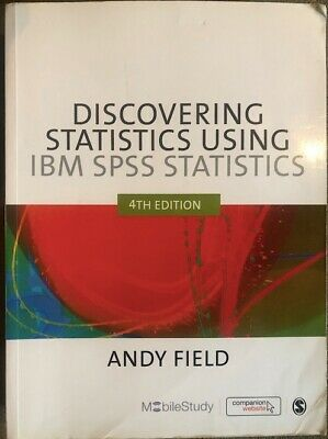 Discovering Statistics Using IBM SPSS Statistic by Andy Field. Fourth Edition.