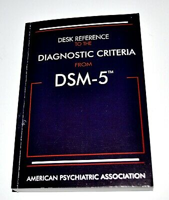 Desk Reference to the Diagnostic Criteria from DSM-5® by American Psychiatric A…