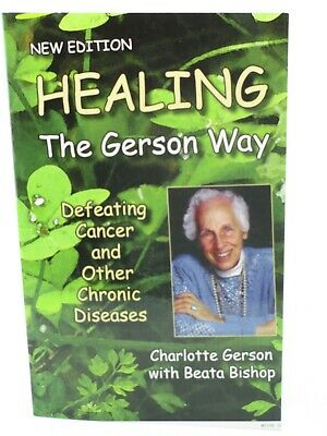 Healing the Gerson Way: Defeating Cancer and Other Chronic Diseases