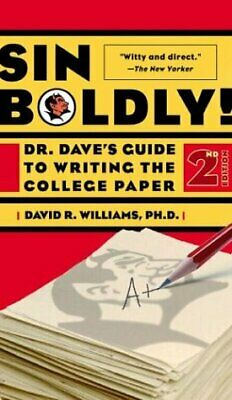 NEW - Sin Boldly!: Dr. Dave's Guide To Writing The College Paper