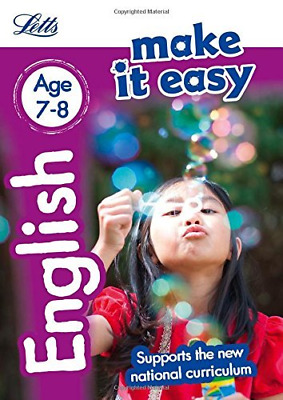 English Age 7-8: New Edition Letts Make It Easy - New Curriculum by Letts KS2