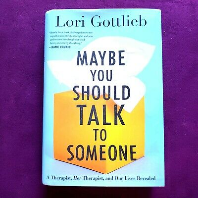 Maybe You Should Talk to Someone: A Therapist HER Therapist and Our Lives Rev…